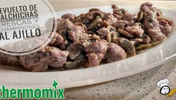 Cómo hacer revuelto de salchichas y champiñones con champiñones al ajillo en Thermomix