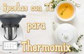 3 receta con té para hacer con Thermomix