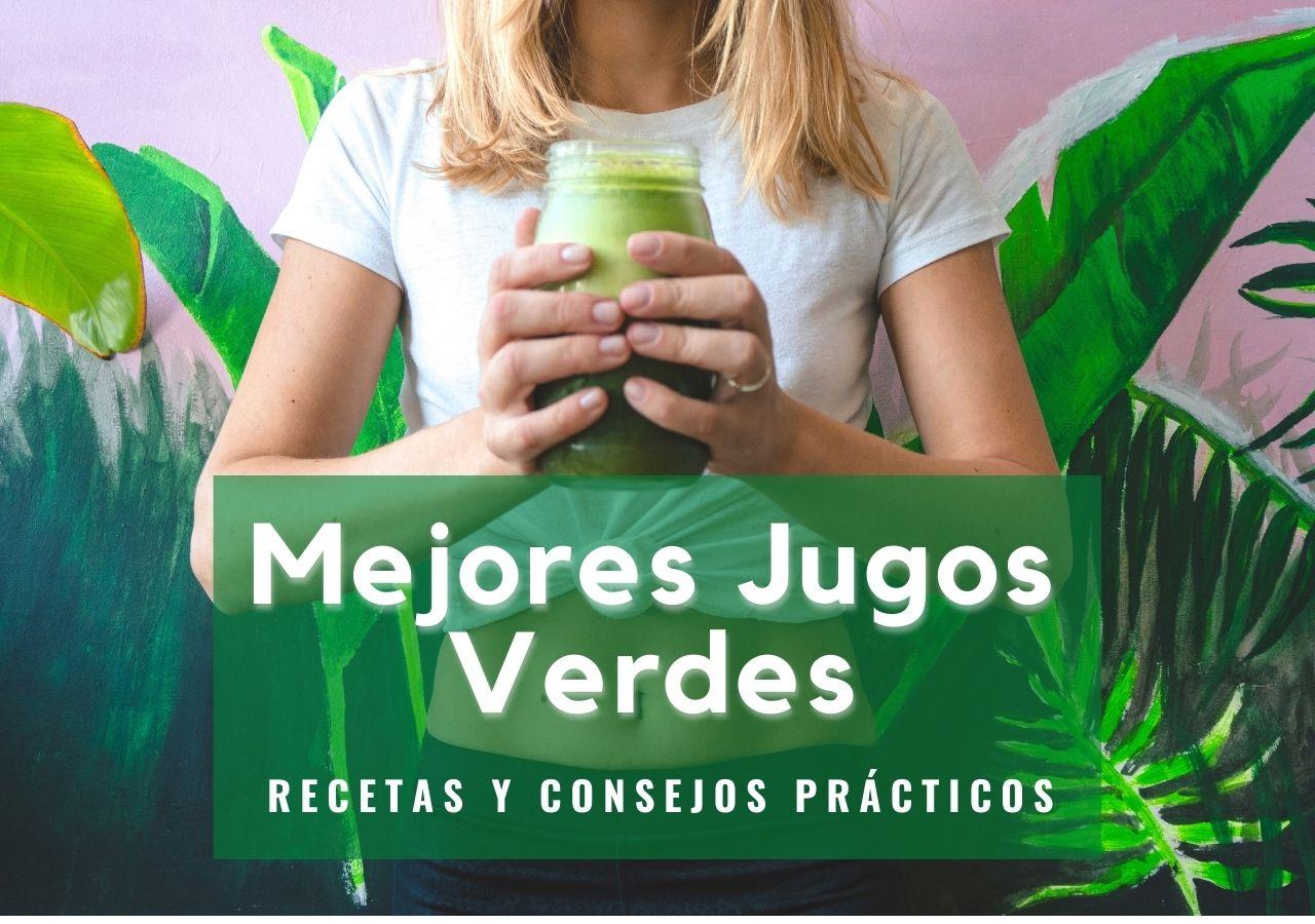 Las mejores recetas para hacer un jugo verde